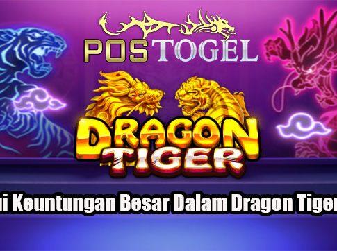 Ketahui Keuntungan Besar Dalam Dragon Tiger Online