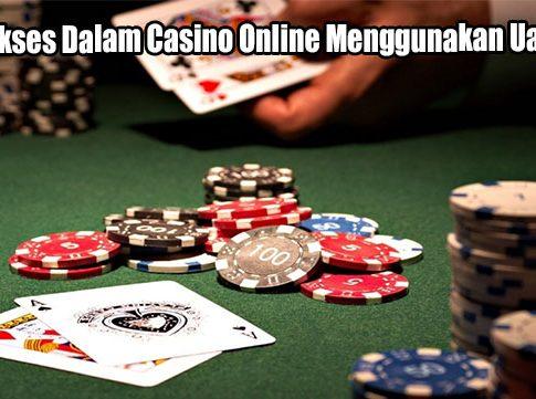 Tips Sukses Dalam Casino Online Menggunakan Uang Asli