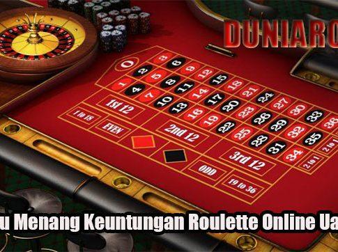 Trik Jitu Menang Keuntungan Roulette Online Uang Asli